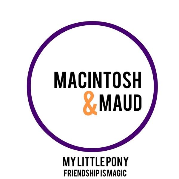 Macintosh & Maud: A My Little Pony Podcast