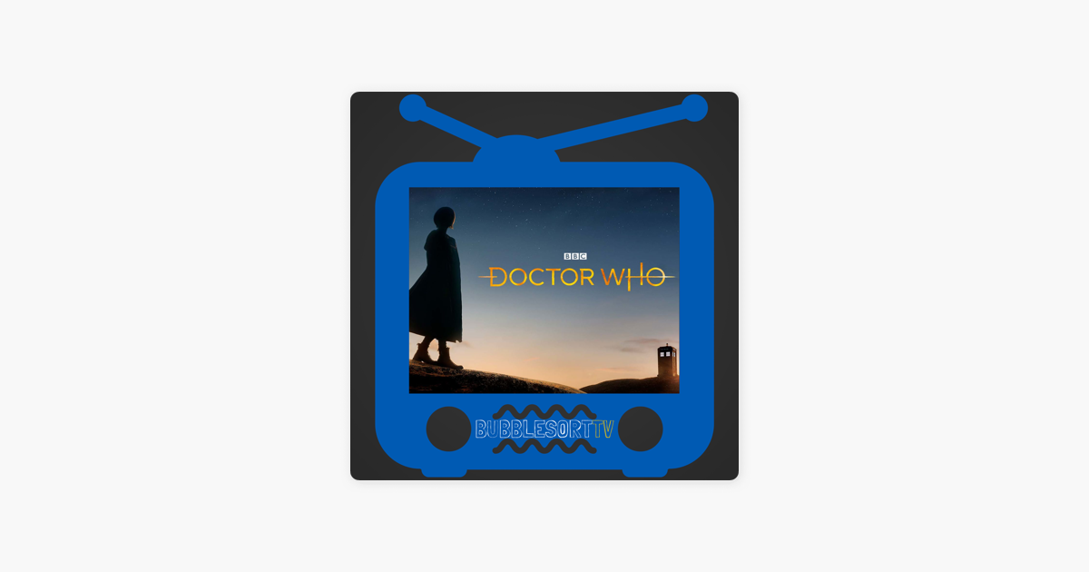 BubbleSort TV: Doctor Who on Apple Podcasts