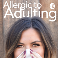 Allergic to Adulting podcast