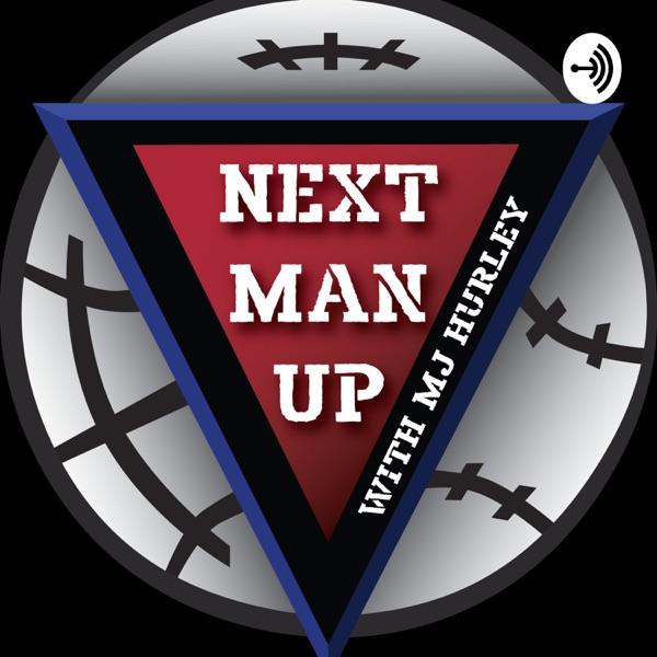 Next Man Up w/MJ Hurley