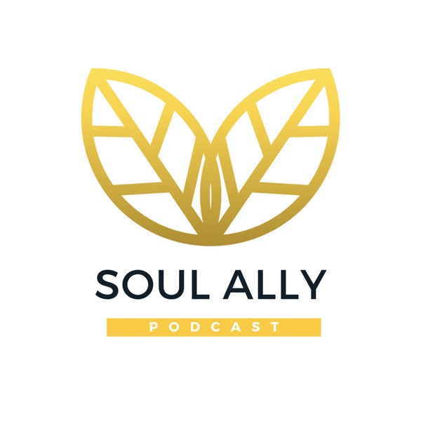 The Soul Ally Podcast