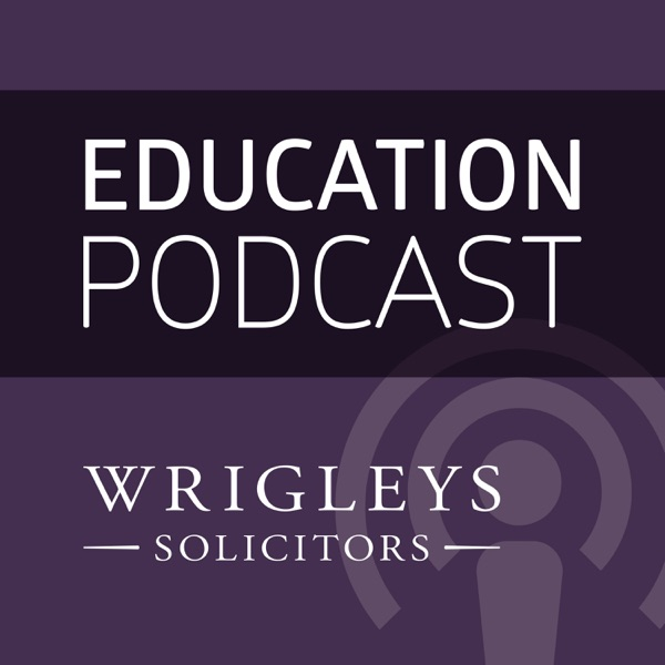 Wrigleys Solicitors Education Podcast
