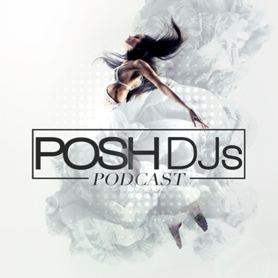 POSH DJs Podcast:POSH Entertainment