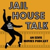 Jailhouse Talk - An Elvis Movies Podcast
