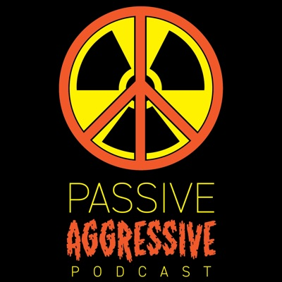 Passive Aggressive Podcast with Dan & Mat
