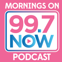 Mornings on 99.7 NOW Podcast podcast