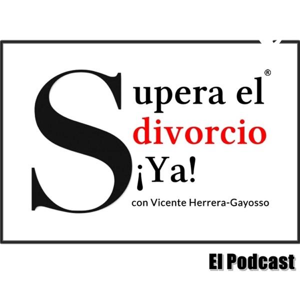 Supera el Divorcio Ya - El Podcast
