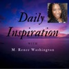 Daily Inspiration w/ M. Renee Washington