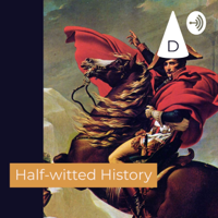 Half-witted History podcast