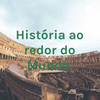 História ao redor do Mundo. podcast