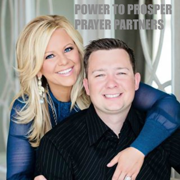 Power to Prosper Prayer Partners With Phil and Sarah Robbins