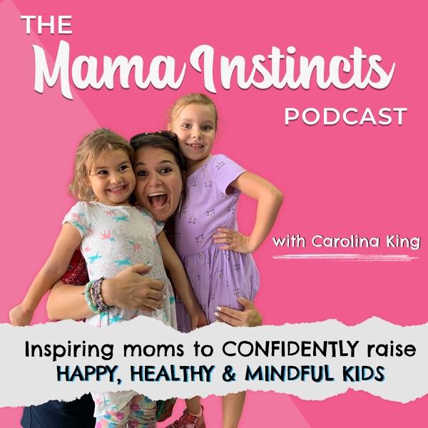 The Mama Instincts Podcast