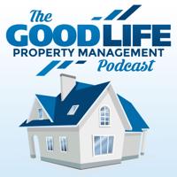 Good Life Property Management podcast