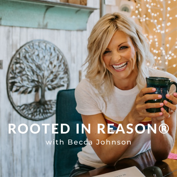 Rooted In Reason®