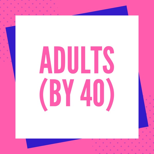 Adults (By 40)