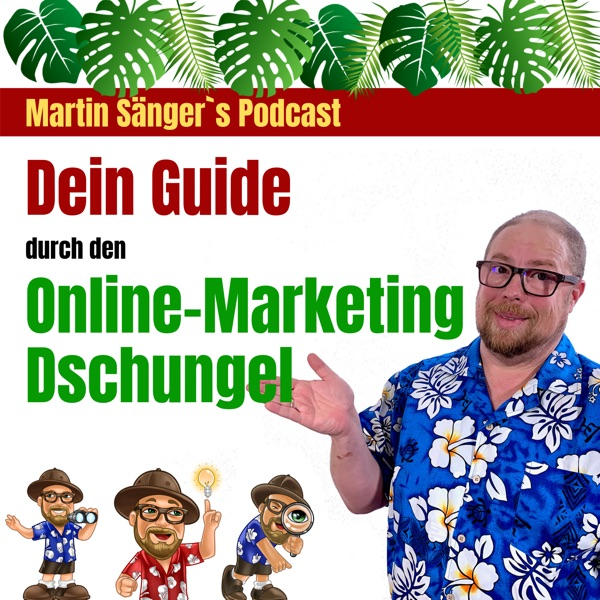 Martin Sänger`s Online-Marketing Dschungelguide Podcast