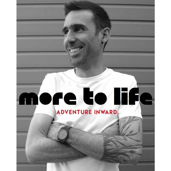 More To Life- Adventure Inward