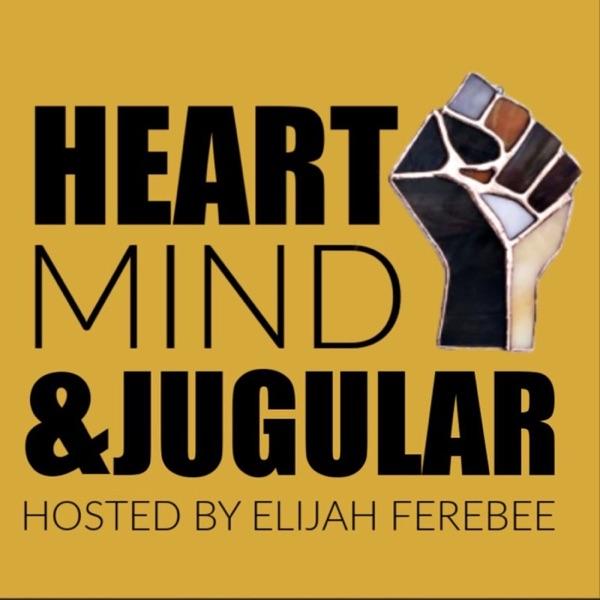 Heart, Mind, and Jugular