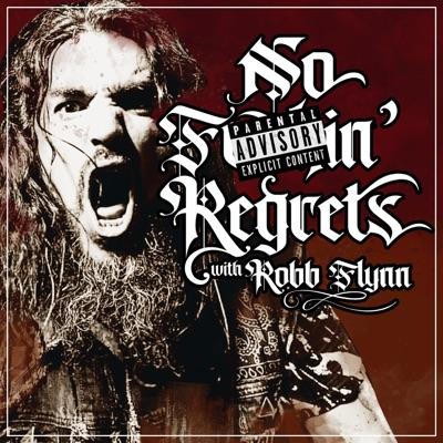 No F'n Regrets with Robb Flynn:GaS Digital Network