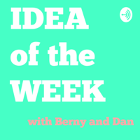 Idea of the Week podcast