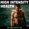 High Intensity Health with Mike Mutzel, MS artwork