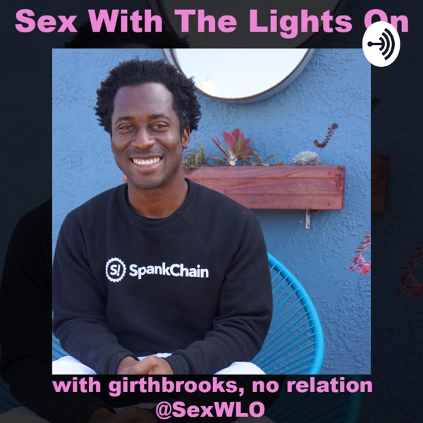 Sex With The Lights On w/ girthbrooks & Special Guest(s) @SexWLO #iDNKHtW