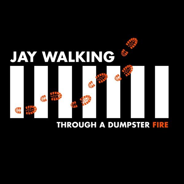 Jay Walking Through a Dumpster Fire