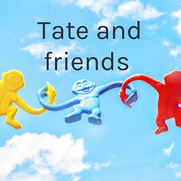 Tate and friends