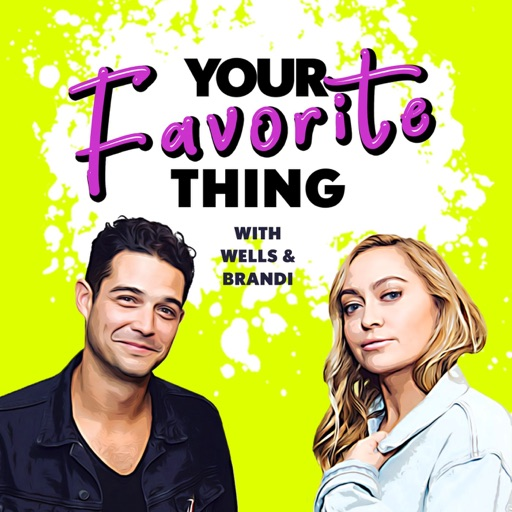 Cover image of Your Favorite Thing with Wells & Brandi