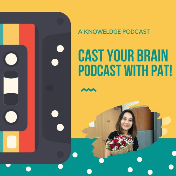Cast your brain Podcast with Pat