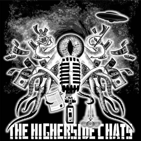 The Higherside Chats | Podbay