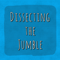 Dissecting the Jumble podcast