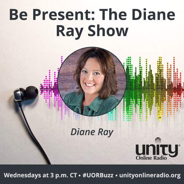 Be Present: The Diane Ray Show