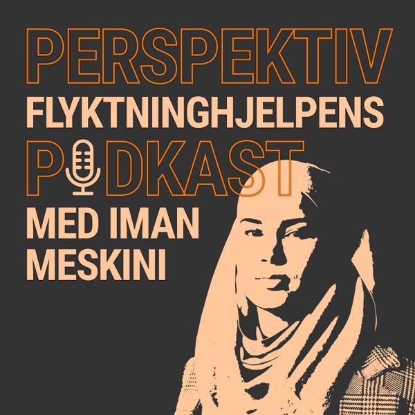 Perspektiv: Flyktninghjelpens podkast med Iman Meskini