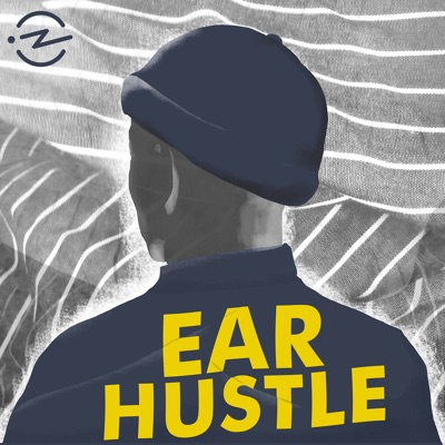 Ear Hustle:Ear Hustle & Radiotopia
