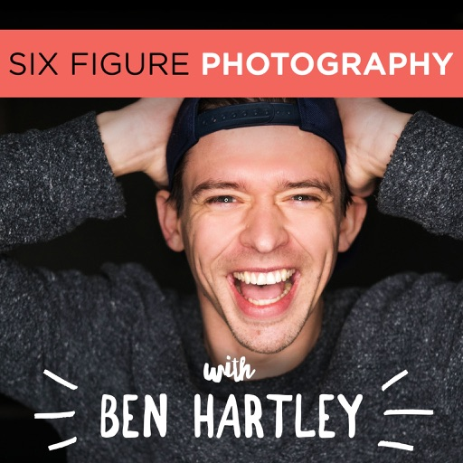 Cover image of The Six Figure Photography Podcast With Ben Hartley: Photography Marketing | Improve Photography | Sprouting Photographer