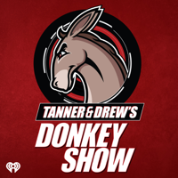 Podcast cover art for Tanner & Drew's Donkey Show