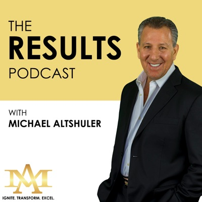 The Results Podcast with Michael Altshuler