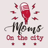 Moms on the City podcast