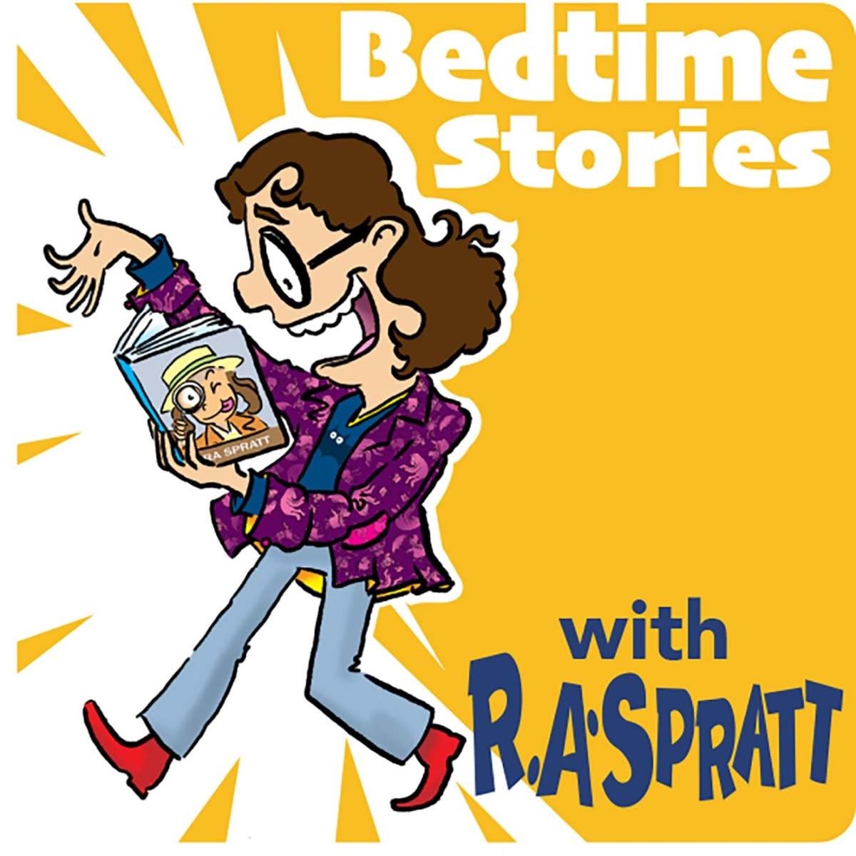 Bedtime Stories with R.A. Spratt