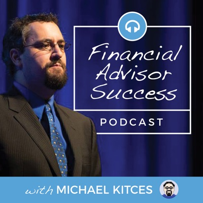 Financial Advisor Success:Michael Kitces