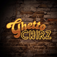 Ghetto Chirz Podcast podcast