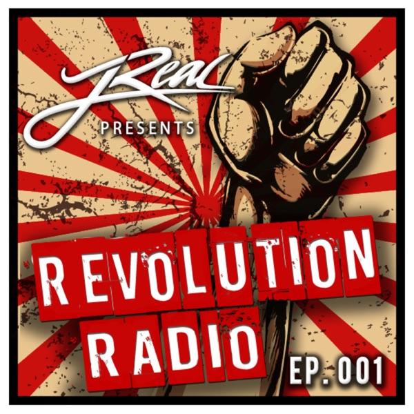 JReal Presents Revolution Radio Episode 001