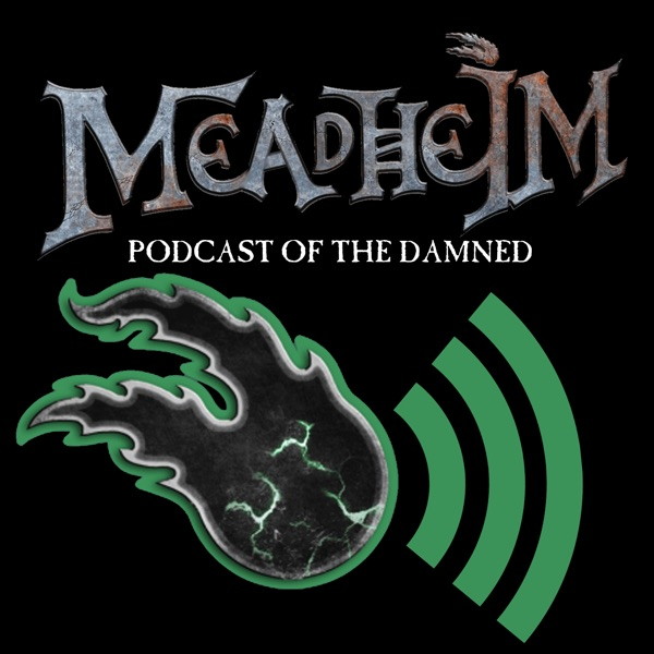 Meadheim: Podcast of the Damned