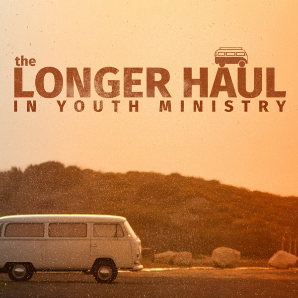 Youth Ministry for the Longer Haul Podcast