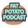 Fat Potato Podcast artwork