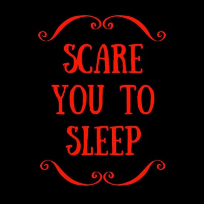 Scare You To Sleep:Scare You To Sleep