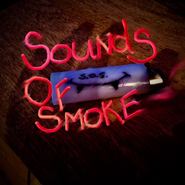 Sounds Of Smoke