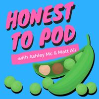 Honest To Pod podcast