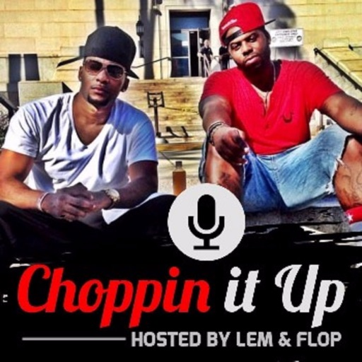 Cover image of Choppin' It Up w/Lem & Flop